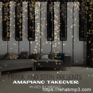 Indigo – Frank And Stein Presents Amapiano Take Over Vol1