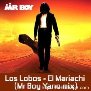 Mr Boy – Los Labos – EL Mariachi (Mr boy Yano Mix)