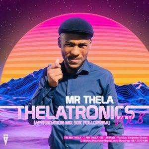 Mr Thela -Theletronics Vol. 8 (Appreciation Mix 50k Follower)