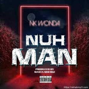 Nk-Wonda-Nuh-Man-Prod.-By-MherGe