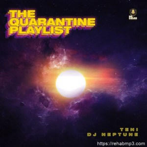 ALBUM: Teni & DJ Neptune – The Quarantine Playlist EP