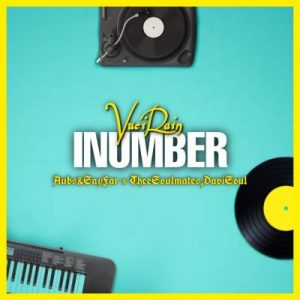 VuciRain – Inumber Ft. Aubs, SayFar, The SoulMates & DaviSoul Plk