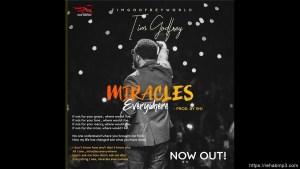 AUDIO + VIDEO: Tim Godfrey – Miracles Everywhere