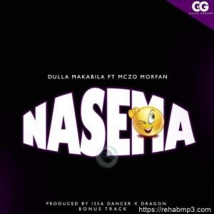 Dulla Makabila ft Mczo Morfan – Nasema
