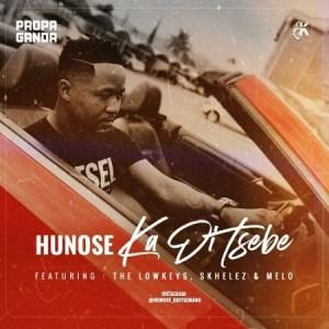 hunose-–-ka-di-tsebe-ft-the-lowkeys-skhelez-melo