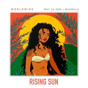 DJ Worldwide – Rising Sun ft. Lil Kesh & Buckwylla