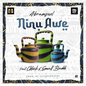 Abramsoul – Ninu Awe ft. C Blvck & Small Baddo
