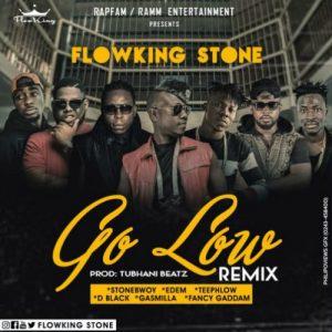 Flowking-Stone-–-Go-Low-Remix-Ft-Stonebwoy-x-Edem-x-D-Black-x-Teephlow-x-Gasmilla-x-Fancy-Gadam