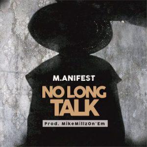 M.anifest – No Long Talkmp3 download 300x300 - Download Mp3: M.anifest - No Long Talk
