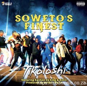 Soweto's Finest – Tikoloshi ft. Kaygee Da King & Bizizi