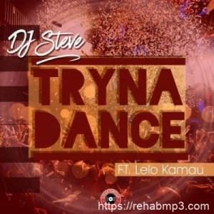 DJ Steve ft Lelo Kamau – Tryna Dance