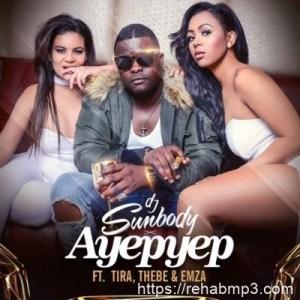DJ Sumbody ft DJ Tira, Thebe & Emza – Ayepyep