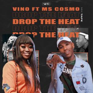 DJ Vino ft Ms Cosmo – Drop The Heat