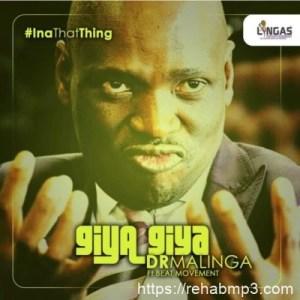 Dr Malinga ft Beat Movement – Giya Giya