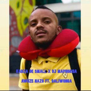Kabza De Small X DJ Maphorisa ft Daliwonga – Awuze Nazo