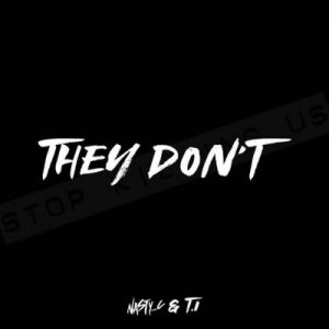 Nasty C ft T.I – They Don't