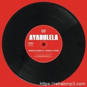 Prince Kaybee ft Caiiro & Sykes – Ayabulela