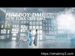 VIDEO: Fireboy DML – New York City Girl