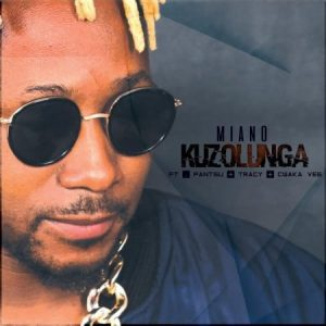 Miano – Kuzolunga ft. Cwaka Vee, Tracy & Pantsu