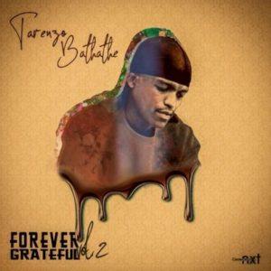 ALBUM: Tarenzo Bathathe - Forever Grateful 2