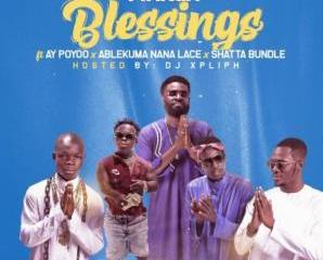 Blessing Ft. AY Poyoo, Ablekuma Nana Lace, Shatta Bundle