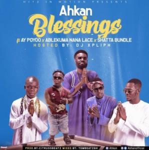 Blessing Ft. AY Poyoo, Ablekuma Nana Lace, Shatta Bundle