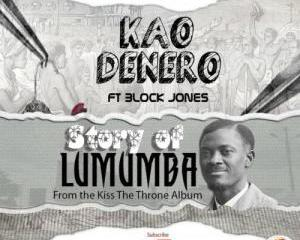 Kao_Denero_-_Story_Of_Lumumba_Ft_Block_Jones_Audio.jpg