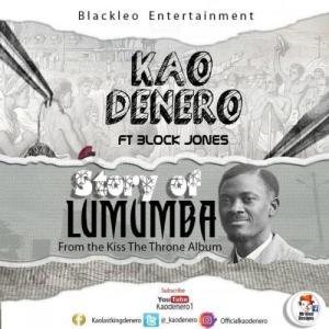Kao_Denero_-_Story_Of_Lumumba_Ft_Block_Jones_Audio.jpg