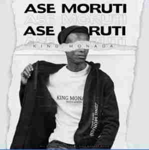 King Monada ft Mack Eaze – Ase Moruti