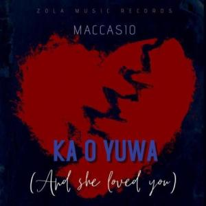Maccasio_-_Ka_O_Yua_And_She_Loved_You