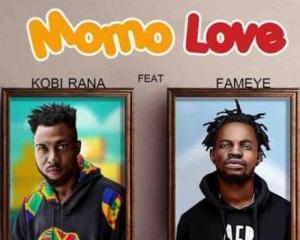Kobi Rana – Momo Love Ft. Fameye