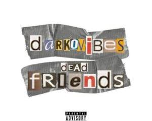 Darkovibes_-_Dead_Friends_Prod_by_Nova