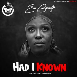 DOWNLOAD MP3: Eno Barony – Had I Known