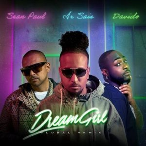 Ir_Sais_-_Dream_Girl_Remix_Ft_Davido_Sean_Paul