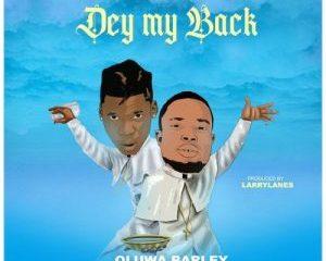 Oluwa_Barley_Ft_Seyi_Vibez_-_Dey_My_Back