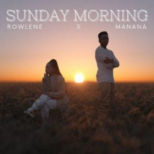 Rowlene_-_Sunday_Morning_Ft_Manana