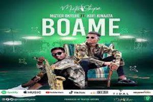 Mizter Okyere – Boame ft. Kofi Kinaata