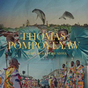 Pappy Kojo – Thomas Pompoyeyaw Remix Ft Busiswa