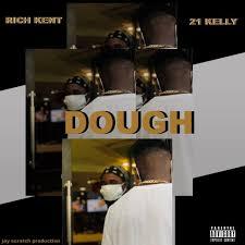 Rich Kent – Dough ft. 21 Kelly (Prod. by Jay Scratch)