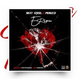 Sexy Steel – Erima Ft. Peruzzi