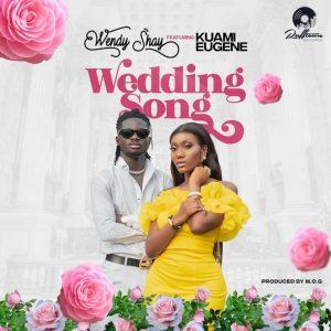 Wendy Shay – Wedding Song Ft Kuami Eugene