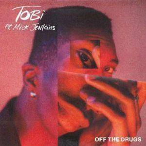 TOBi – Off The Drugs Ft. Mick Jenkins