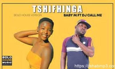 Baby M – Tshifhinga ft Dj Call Me