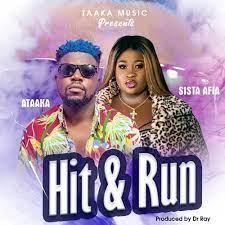 Ataaka - Hit & Run Ft Sista Afia