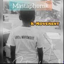 Mastaphonik – K Movement