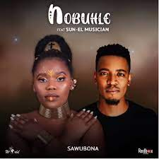 Nobuhle – Sawubona ft Sun-EL Musician