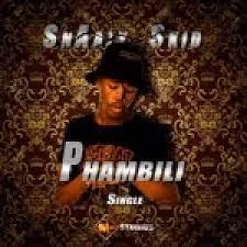 SnAazy S-kid – Phambili