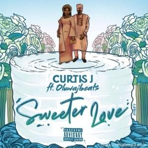 Curtis J Ft. Oluwajbeats – Sweeter Love