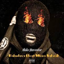 Dlala Mavestar – Balaclava ft. Woza Sabza