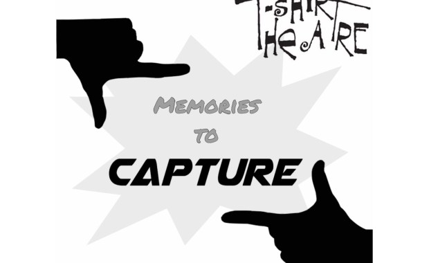 "T-Shirt Theatre's Spring 2019 Show is . . .  ""CAPTURE!"""